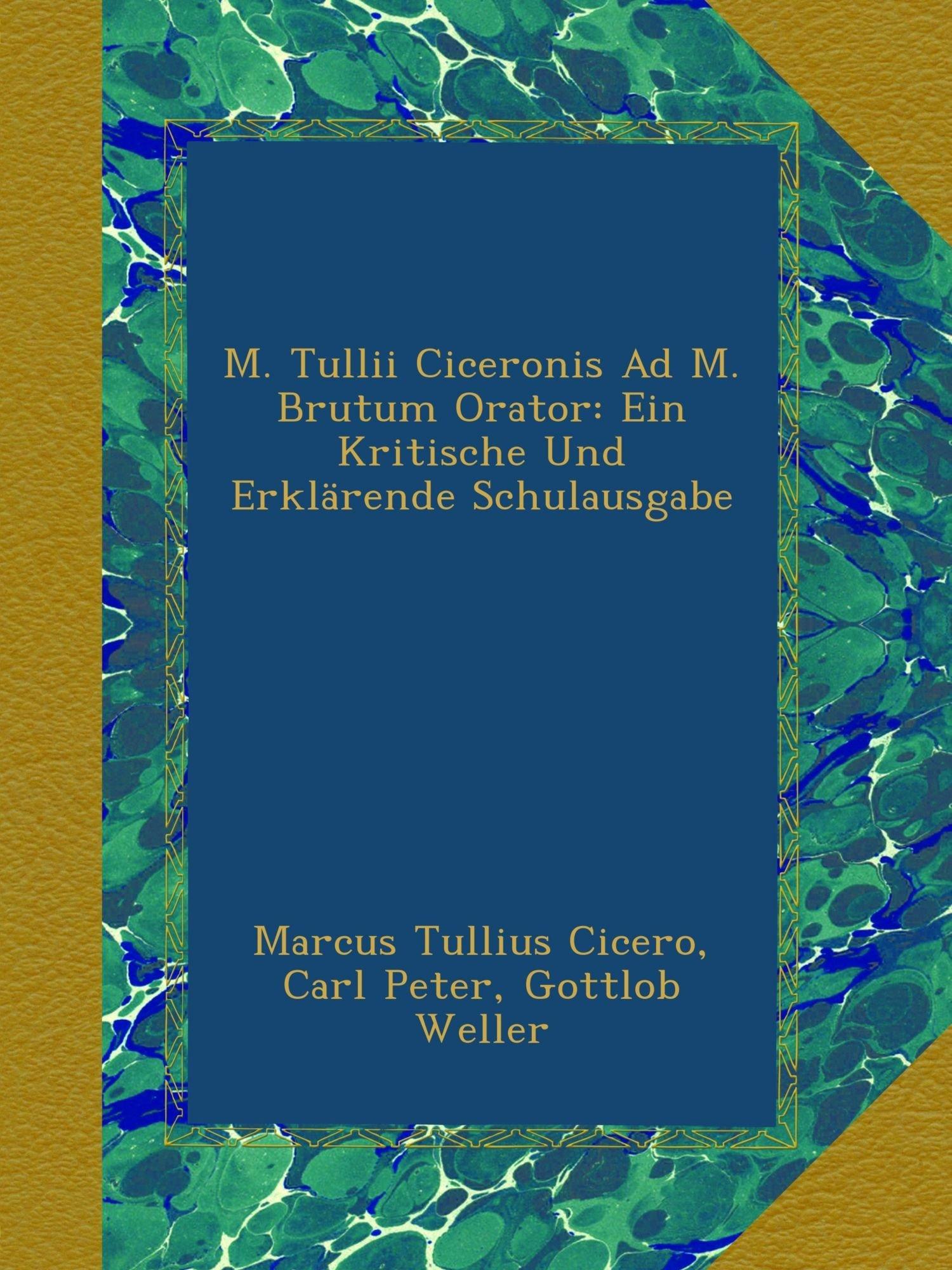 M. Tullii Ciceronis Ad M. Brutum Orator: Ein Kritische Und Erklärende Schulausgabe (German Edition) Text fb2 book