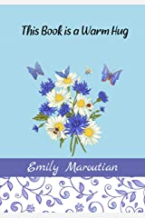 This Book is a Warm Hug: 150+ Supportive and Comforting Passages For Illness Kindle Edition