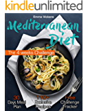 Mediterranean Diet: The 4 weeks Challenge (Mediterranean Diet Cookbook, Mediterranean Diet for Beginners, Mediterranean Diet Meal Plan)