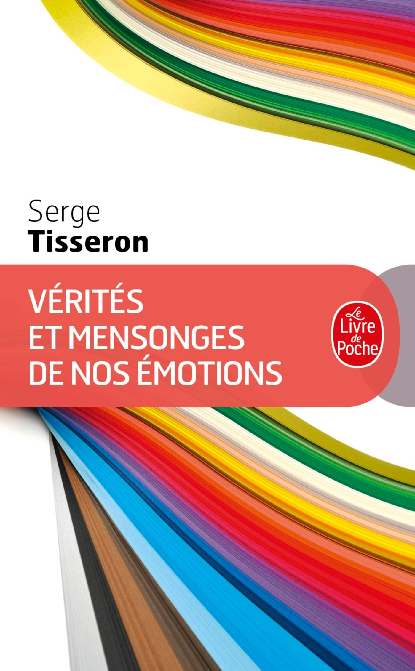 Vérités et mensonges de nos émotions Poche – 8 juin 2011 Serge Tisseron Le Livre de Poche 2253131830 Développement personnel