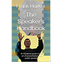 The Speaker's Handbook: An iQademy guide to the art of presentation and public speaking
