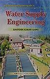 Water Supply Engineering: Environmental Engineering v. 1