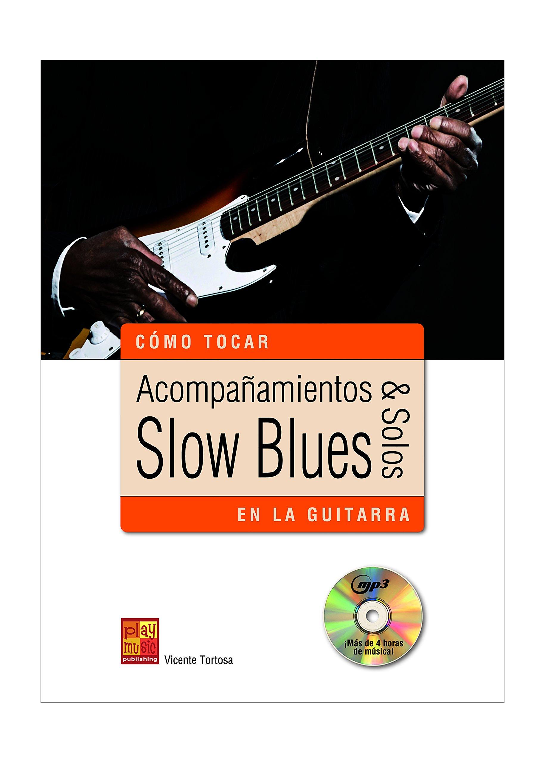 Acompañamientos y solos slow blues en la guitarra - 1 Libro + 1 CD: Amazon.es: Vicente Tortosa: Libros