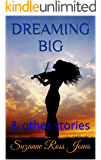 DREAMING BIG: & other stories (Tea Break Tales Book 4)
