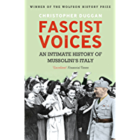 Fascist Voices: An Intimate History of Mussolini's Italy (English Edition)