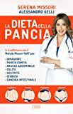 La dieta della pancia. In 4 settimane con il metodo Missori-Gelli® per: dimagrire, pancia gonfia, grasso addominale, colite, gastrite, disbiosi e candida intestinale