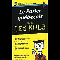 Le Parler québecois - Guide de conversation Pour les Nuls (French Edition)