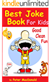 Best Joke Book for Kids : Best Funny Jokes and Knock Knock Jokes( 200+ Jokes): Good Clean Fun (English Edition)