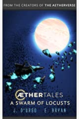 A Swarm of Locusts (Aethertales Book 3) Kindle Edition