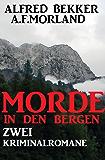 Morde in den Bergen: Zwei Kriminalromane (Extra Spannung)