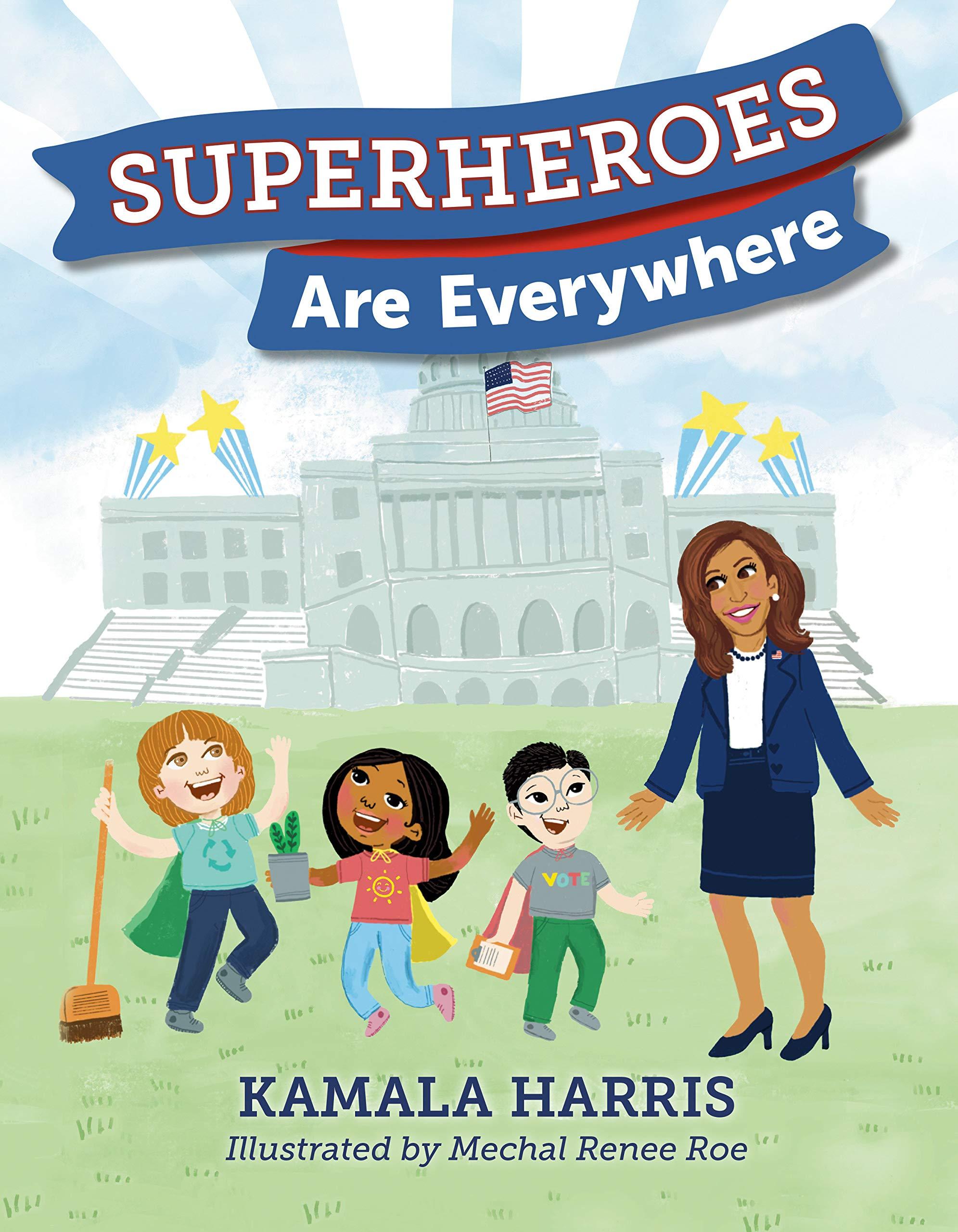Superheroes Are Everywhere: Harris, Kamala, Roe, Mechal Renee:  9781984837493: Amazon.com: Books