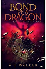 Bond of a Dragon: Fall of the Kings Kindle Edition
