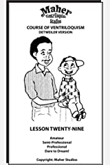 Maher Course Of Ventriloquism - Lesson Twenty-Nine: Detweiler Version Kindle Edition