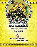 Bhagavata Ratnamala Cantos 7-12 A Necklace of nector verses (2nd vol)