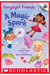 A Magic Spark: An Acorn Book (Fairylight Friends #1) Kindle Edition