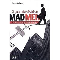 O Guia não oficial de Mad Men: Os reis da Madison Avenue: Os reis da Madison Avenue