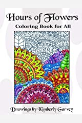 Hours of Flowers: Flowery Coloring Book For All Paperback