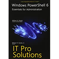 Windows Powershell 6: Essentials for Administration