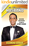 The Ultimate Husband: Discovering How and Where to Find the Right Husband