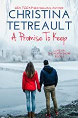 A Promise To Keep (Love On The North Shore Book 5) Kindle Edition
