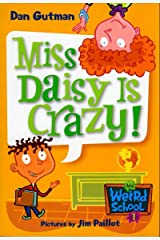 My Weird School #1: Miss Daisy Is Crazy! (My Weird School series) Kindle Edition