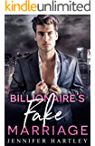 Billionaire's Fake Marriage : A Second Chance Romance (Bad Boy Billionaire Book 2)