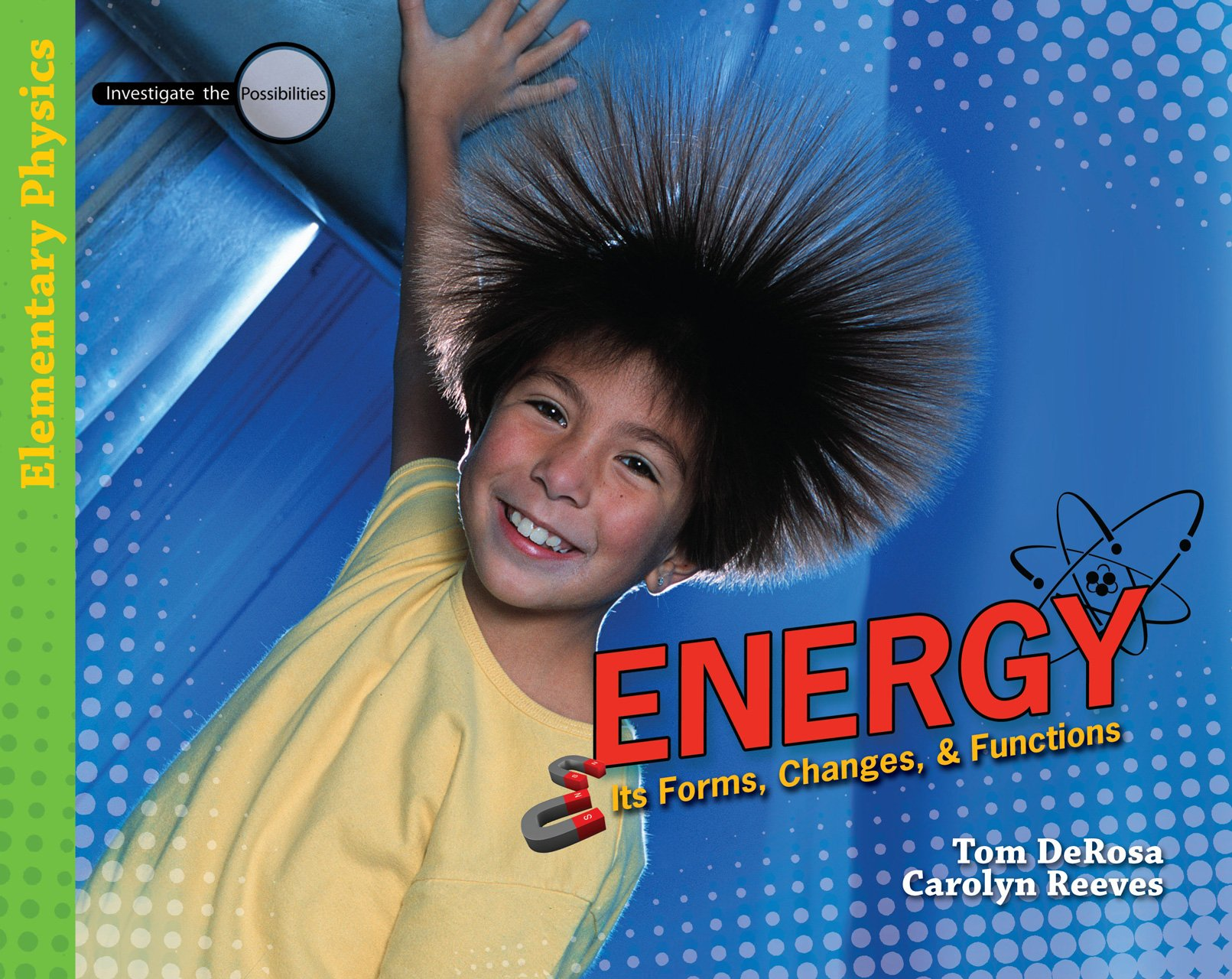 Energy: Its Forms, Changes, & Functions (Investigate the Possibilities: Elementary Physics) pdf epub