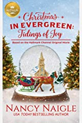 Christmas in Evergreen: Tidings of Joy: Based on a Hallmark Channel original movie Kindle Edition