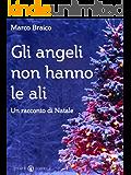 Gli angeli non hanno le ali: Un racconto di Natale
