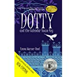 DOTTY and the Calendar House Key: A Magical Fantasy Adventure Mystery Story (The DOTTY Series Book 1)