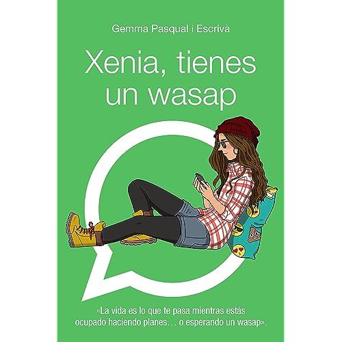 Xenia, tienes un wasap (Literatura Juvenil (A Partir De 12 Años) -