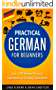 German: Practical German For Beginners - Over +700 German Phrases & Expressions for Everyday Conversation - Including Pronunciation Tips & Detailed Exercises