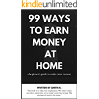 99 ways to earn money at home: 99 creative and best ways to generate extra money at home