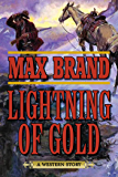 Lightning of Gold: A Western Story