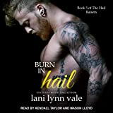 Burn in Hail: Hail Raisers Series, Book 3