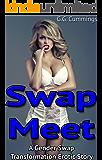 Swap Meet: A Gender Swap Transformation Erotic Story