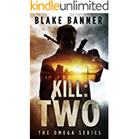 Kill: Two - An Action Thriller Novel (Omega Series Book 9)