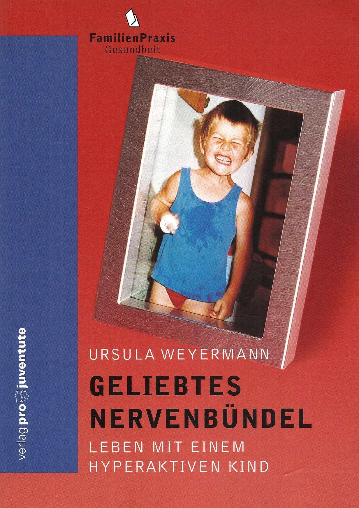 Geliebtes Nervenbündel: Leben mit einem hyperaktiven Kind