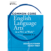 <p>Common Core English Language Arts in a PLC at Work<sup>TM</sup>, Grades K-2</p>