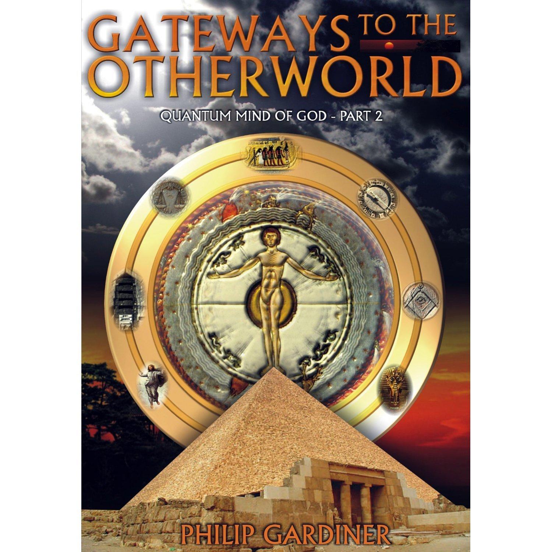 DVD : Philip Gardiner - Gateways To The Other World: Quantum Mind Of God, Part 2 (DVD)