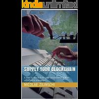 Supply your Blockchain: Come la blockchain può aggiungere valore all'offerta aziendale