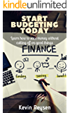 Start Budgeting Today: Learn How to Save Money Without Cutting off on Good Things