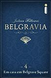 Belgravia: Em casa em Belgrave Square (Capítulo 4)