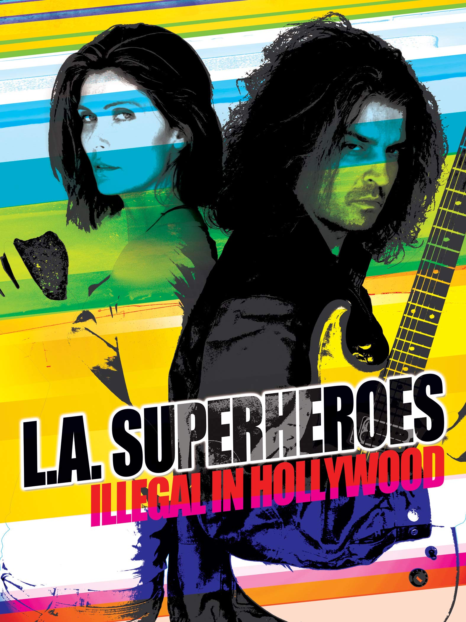L.A. Superheroes: Illegal in Hollywood