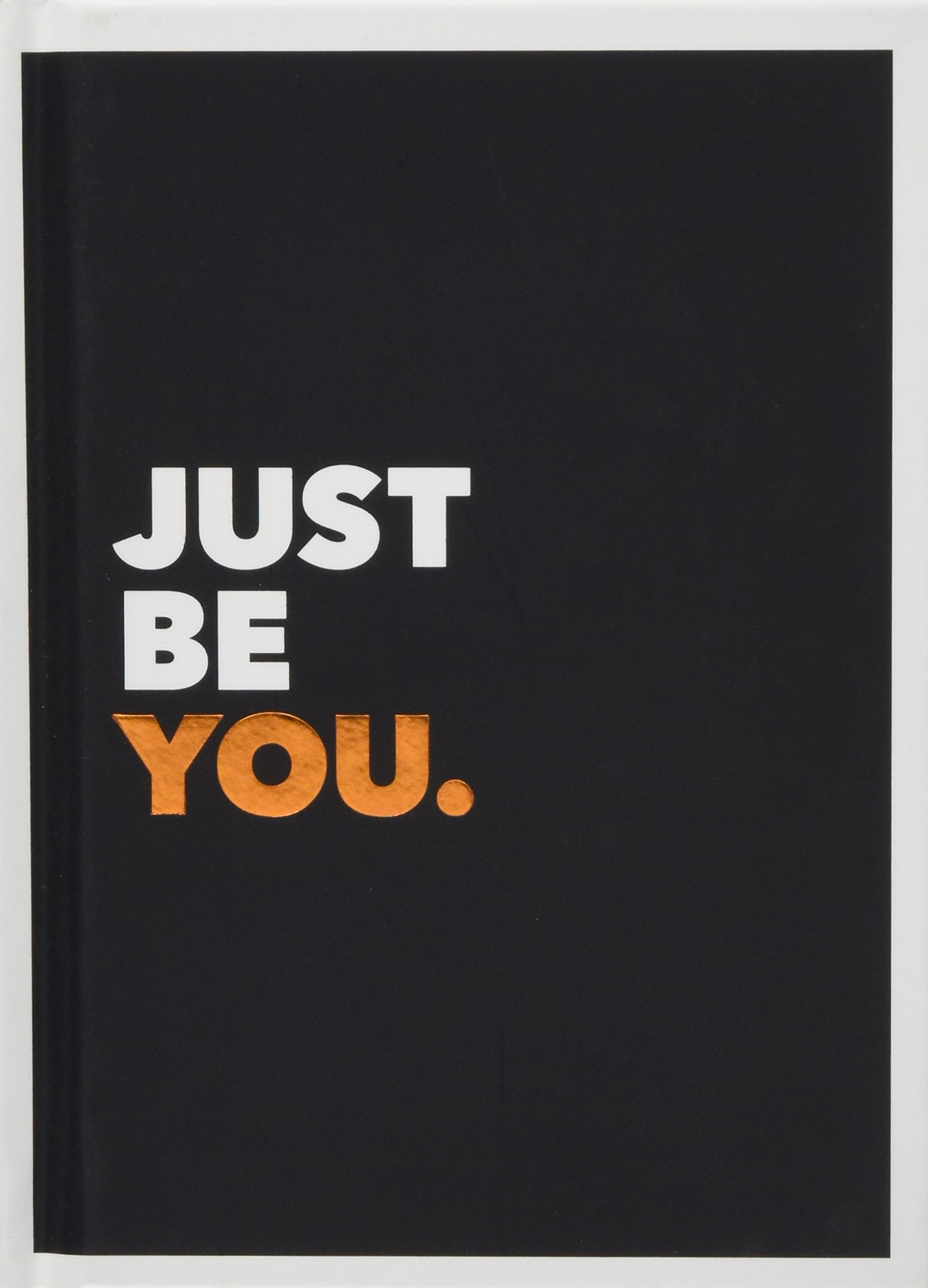 Just Be You: Positive Quotes and Affirmations for Self-Care ...
