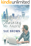 Morning My Angel (Angel Enterprises Book 1)