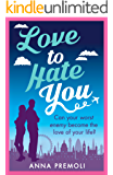 Love to Hate You: A fun, feisty romance