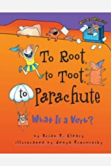 To Root, to Toot, to Parachute: What Is a Verb? (Words Are CATegorical ®) Kindle Edition