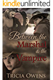 Between the Marshal & the Vampire