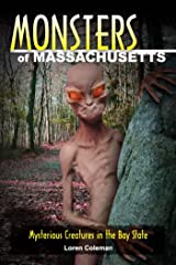 Monsters of Massachusetts: Mysterious Creatures in the Bay State Kindle Edition